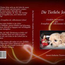 Die Tierliebe Jesu – Christliche Inspirationen aus dem Evangelium des Vollkommenen Lebens