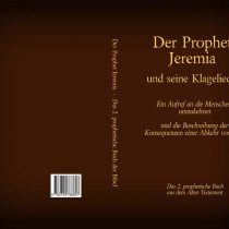 Der Prophet Jeremia und seine Klagelieder – Das 2. prophetische Buch aus dem Alten Testament der Bibel