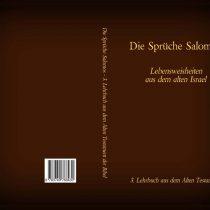 Die Sprüche des Königs Salomo – Das 3. Lehrbuch aus dem Alten Testament der Bibel
