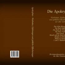 Die Apokryphen – Weisheiten, Erfahrungen und Offenbarungen aus alter Zeit