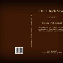 Das 1. Buch Mose – Genesis – Das 1. Gesetzbuch aus dem Alten Testament der Bibel