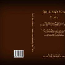 Das 2. Buch Mose – Exodus – Das 2. Gesetzbuch aus dem Alten Testament der Bibel