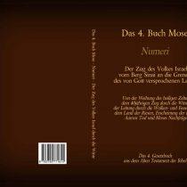 Das 4. Buch Mose – Numeri – Das 4. Gesetzbuch aus dem Alten Testament der Bibel