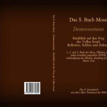 Das 5. Buch Mose – Deuteronomium – das 5. Gesetzbuch aus dem Alten Testament der Bibel